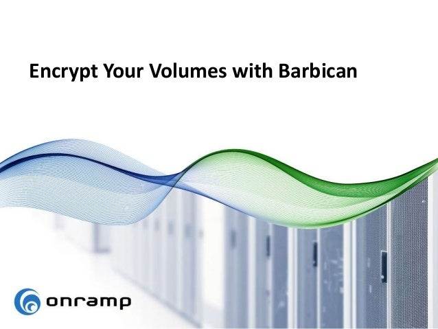 Encrypt Your Volumes with Barbican