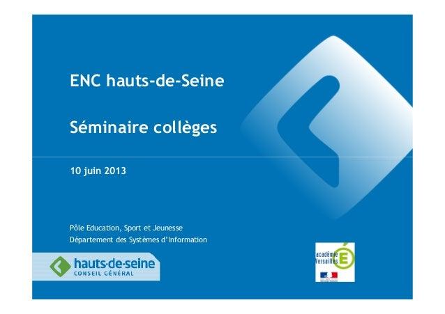 ENC hauts-de-SeineSéminaire collèges10 juin 2013Pôle Education, Sport et JeunesseDépartement des Systèmes d'Information