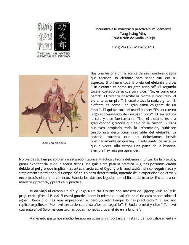 Encuentra a tu maestro y practica humildemente Yang Jwing Ming Traducción de Nadia Vallejo Kung Wu Tou, México, 2013. Hay ...