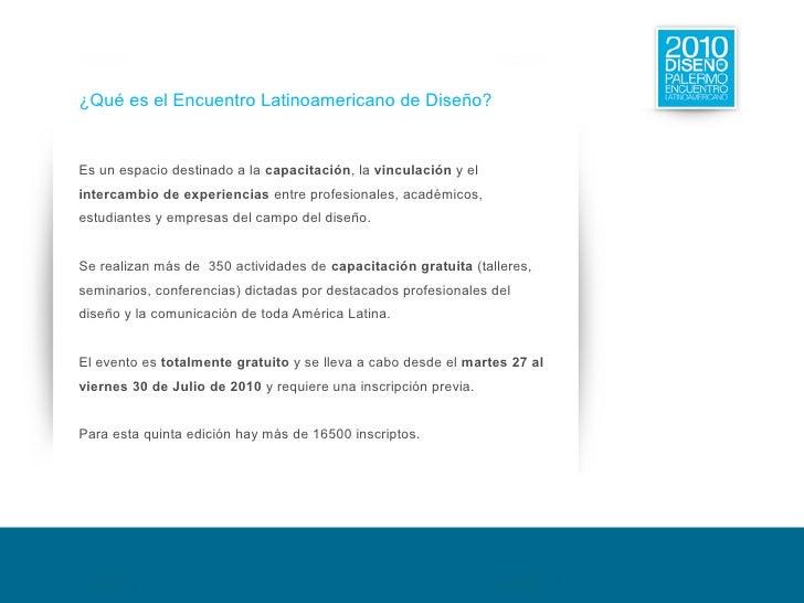 ¿Qué es el Encuentro Latinoamericano de Diseño?   Es un espacio destinado a la capacitación, la vinculación y el intercamb...