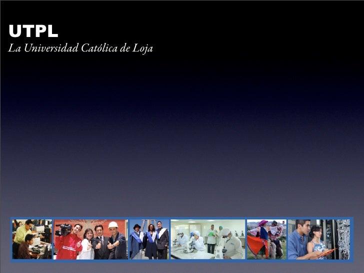 UTPL La Universidad Católica de Loja