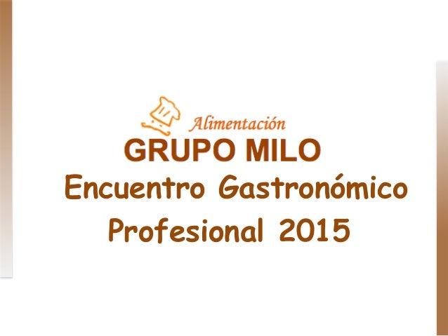 Encuentro Gastronómico Profesional 2015