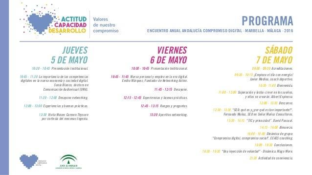 PROGRAMA ENCUENTRO ANUAL ANDALUCÍA COMPROMISO DIGITAL · MARBELLA · MÁLAGA · 2016 10:30 - 10:45 Presentación Institucional....