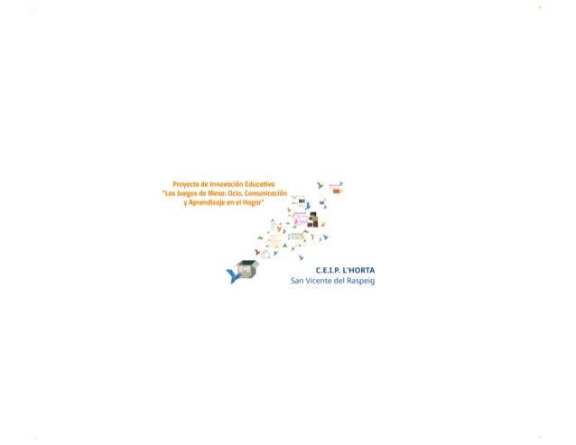 PROYECTO DE INNOVACIÓN CEIP L'HORTA  LOS JUEGOS DE MESA: OCIO, COMUNICACIÓN Y APRENDIZAJE EN EL HOGAR