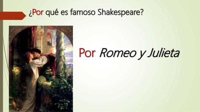 ¿Por qué es famoso Shakespeare? Por Romeo y Julieta