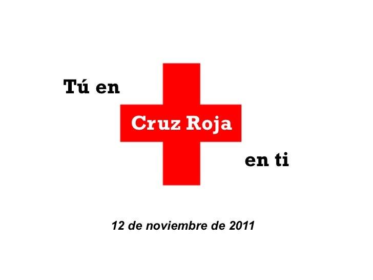 Tú en Cruz Roja en ti 12 de noviembre de 2011