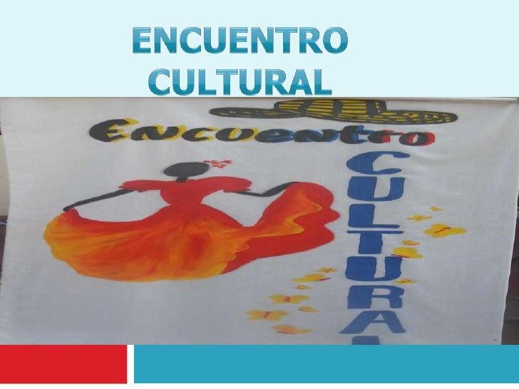 ENCUENTRO CULTURAL <br />AMERICANO<br />