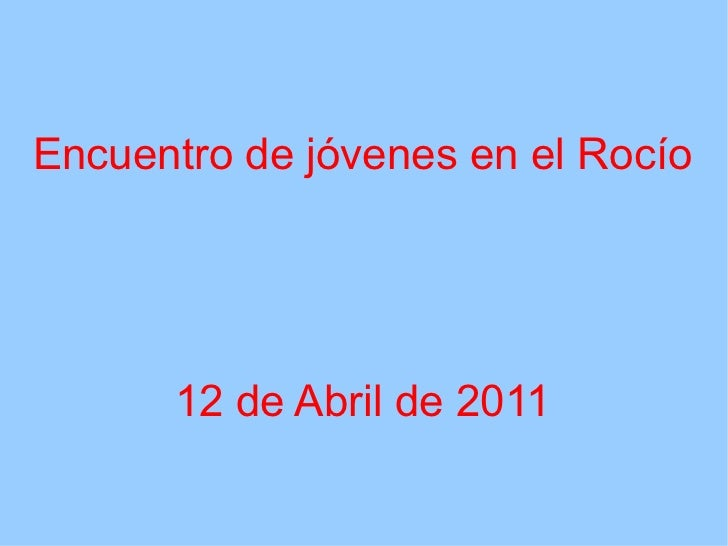 Encuentro de jóvenes en el Rocío      12 de Abril de 2011