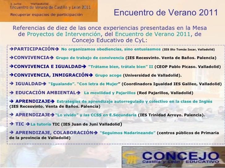 Encuentro de Verano 2011   Referencias de diez de las once experiencias presentadas en la Mesa de  Proyectos de Intervenci...