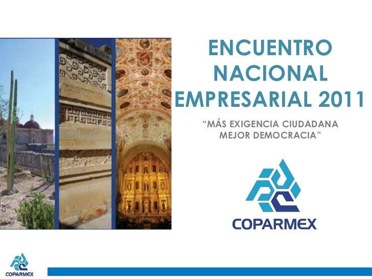 """ENCUENTRO NACIONAL EMPRESARIAL 2011<br />""""MÁS EXIGENCIA CIUDADANA<br />MEJOR DEMOCRACIA""""<br />"""