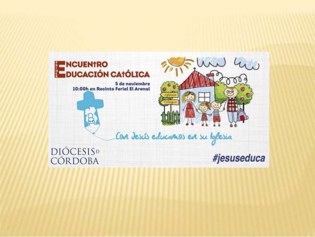 El sábado 5 de noviembre se celebrará el Primer Encuentro de Educadores Católicos de Córdoba. Están invitados las familias...