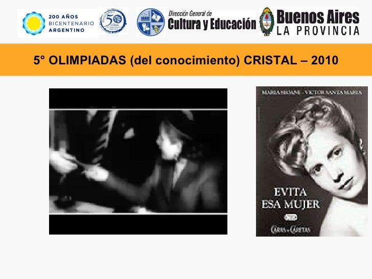 5° OLIMPIADAS (del conocimiento) CRISTAL – 2010