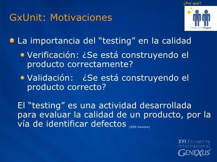 """<ul><li>La importancia del """"testing"""" en la calidad </li></ul><ul><ul><li>Verificación: ¿Se está construyendo el producto c..."""