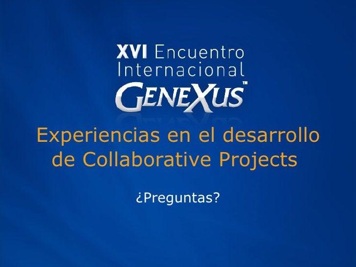 Experiencias en el desarrollo de Collaborative Projects  ¿Preguntas?