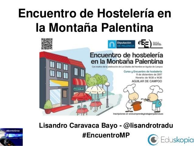 Encuentro de Hostelería en la Montaña Palentina Lisandro Caravaca Bayo - @lisandrotradu #EncuentroMP