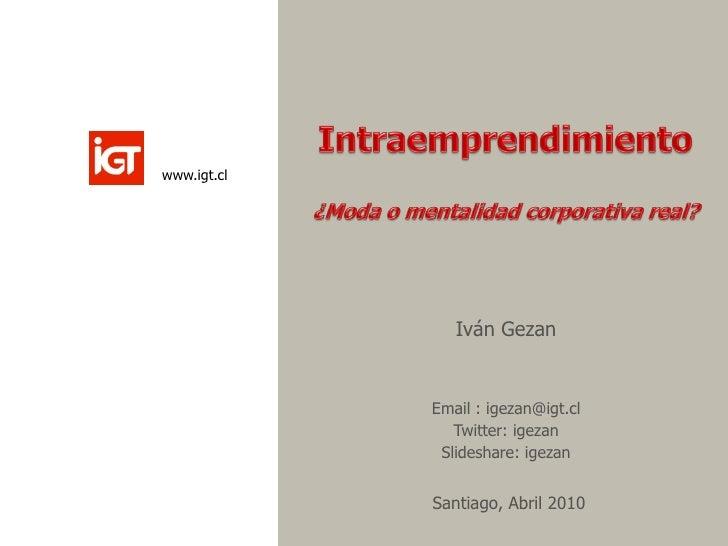 www.igt.cl                     Iván Gezan                Email : igezan@igt.cl                 Twitter: igezan            ...