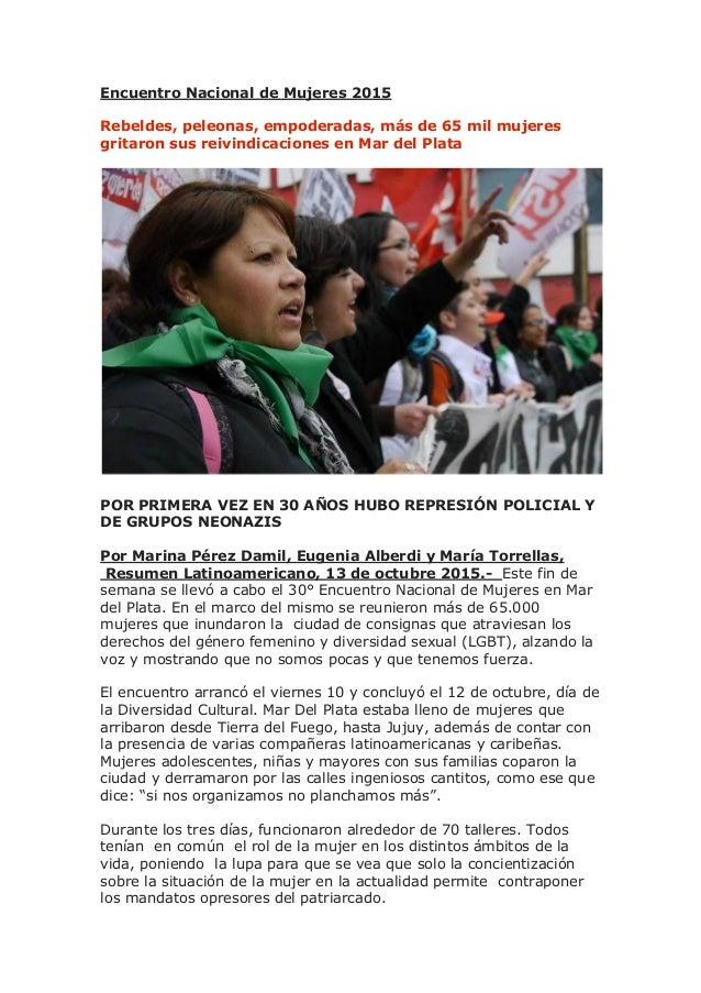 Encuentro Nacional de Mujeres 2015 Rebeldes, peleonas, empoderadas, más de 65 mil mujeres gritaron sus reivindicaciones en...