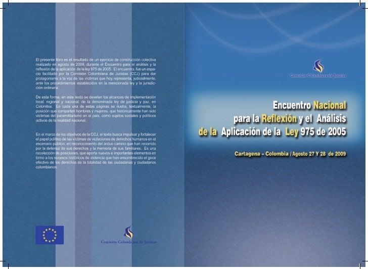 Encuentro Nacional         para la Reflexión y el Análisisde la Aplicación de la Ley 975 de 2005 Cartagena - Colombia / Ag...