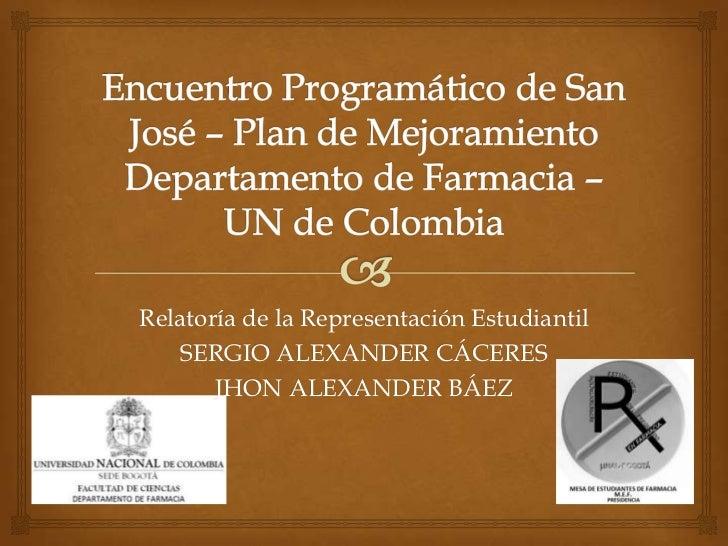 Relatoría de la Representación Estudiantil    SERGIO ALEXANDER CÁCERES       JHON ALEXANDER BÁEZ