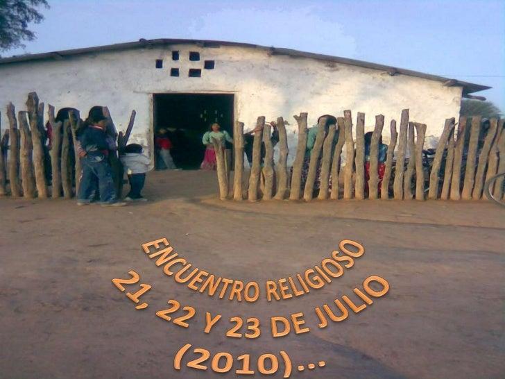 ENCUENTRO RELIGIOSO 21, 22 Y 23 DE JULIO (2010)…<br />
