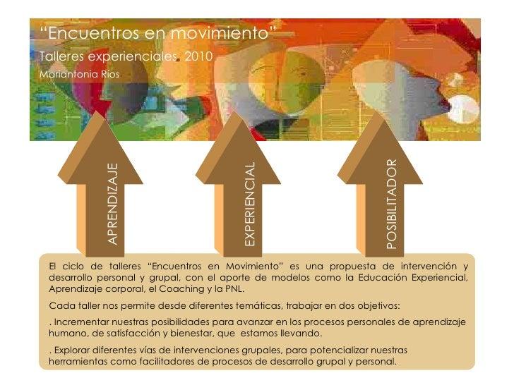 """""""Encuentros en movimiento"""" Talleres experienciales 2010 Mariantonia Ríos                                                  ..."""