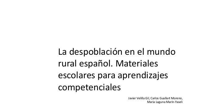 La despoblación en el mundo rural español. Materiales escolares para aprendizajes competenciales Javier Velilla Gil, Carlo...