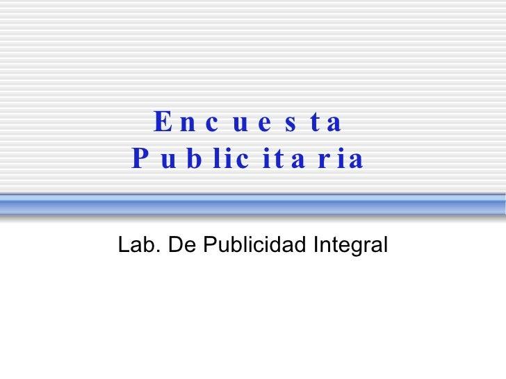 Encuesta Publicitaria Lab. De Publicidad Integral