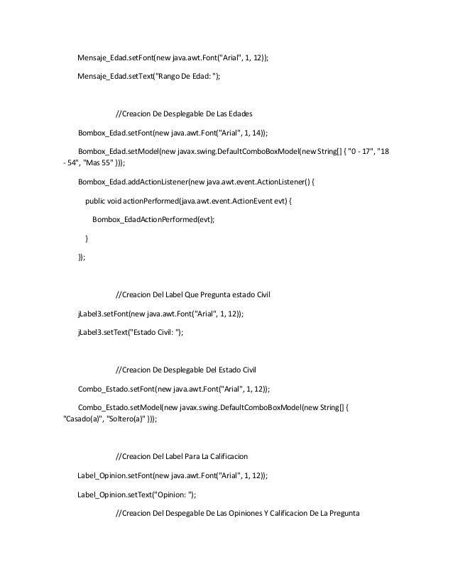 "Mensaje_Edad.setFont(new java.awt.Font(""Arial"", 1, 12));Mensaje_Edad.setText(""Rango De Edad: "");//Creacion De Desplegable ..."