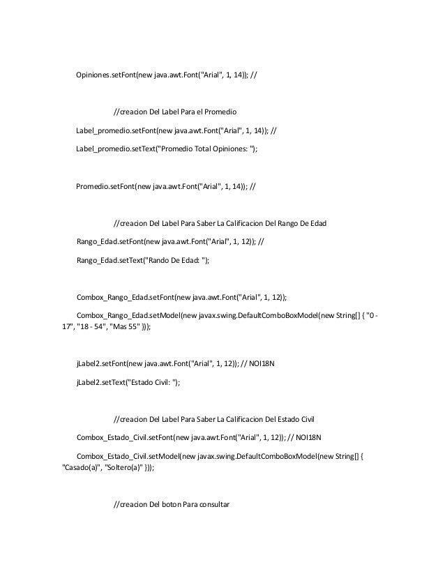 """Opiniones.setFont(new java.awt.Font(""""Arial"""", 1, 14)); ////creacion Del Label Para el PromedioLabel_promedio.setFont(new ja..."""
