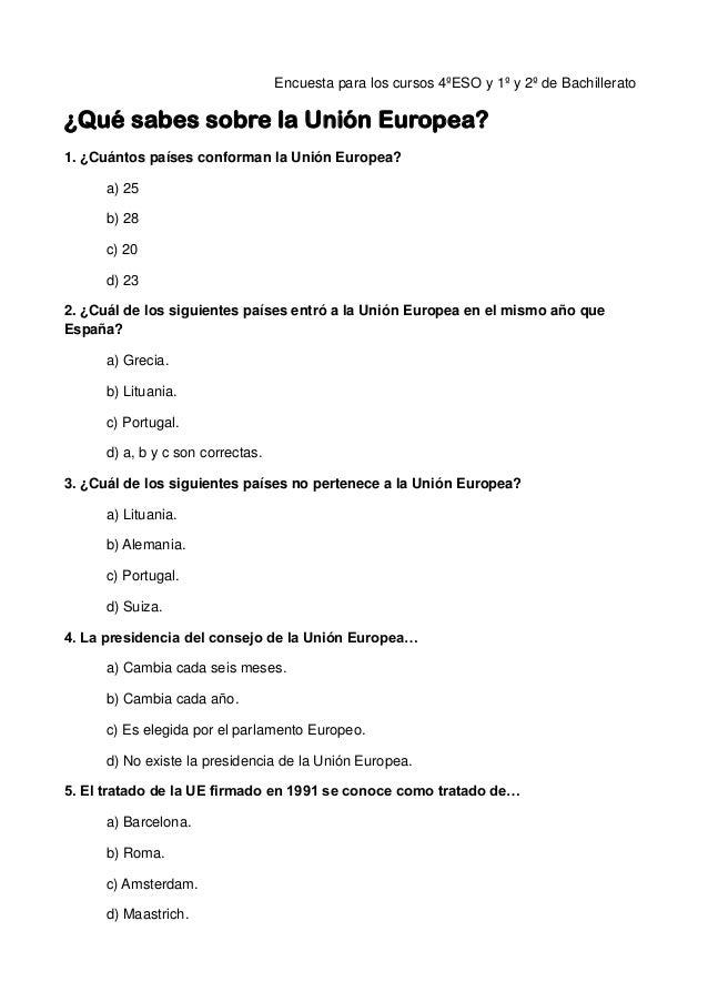 Encuesta para los cursos 4ºESO y 1º y 2º de Bachillerato ¿Qué sabes sobre la Unión Europea? 1. ¿Cuántos países conforman l...