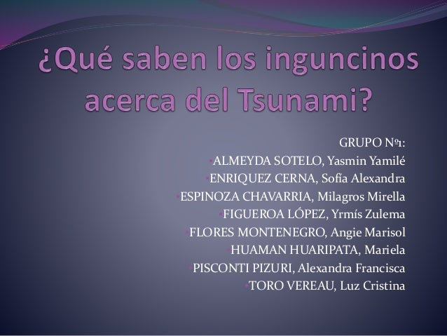 GRUPO Nº1: •ALMEYDA SOTELO, Yasmin Yamilé •ENRIQUEZ CERNA, Sofía Alexandra •ESPINOZA CHAVARRIA, Milagros Mirella •FIGUEROA...