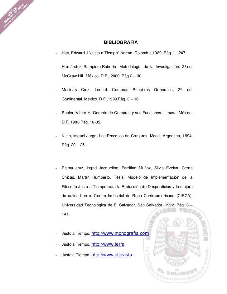 """BIBLIOGRAFIA-   Hay, Edward J.""""Justo a Tiempo"""".Norma. Colombia,1989. Pág.1 – 247.-   Hernández Sampiere,Roberto. Metodolog..."""