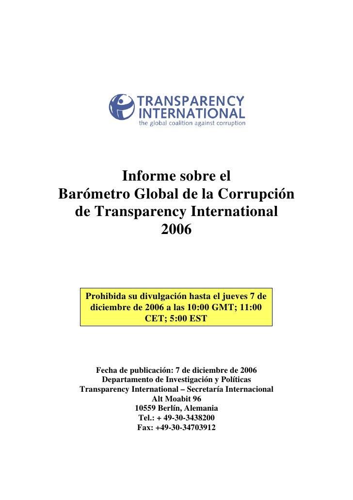 Informe sobre el Barómetro Global de la Corrupción   de Transparency International               2006       Prohibida su d...