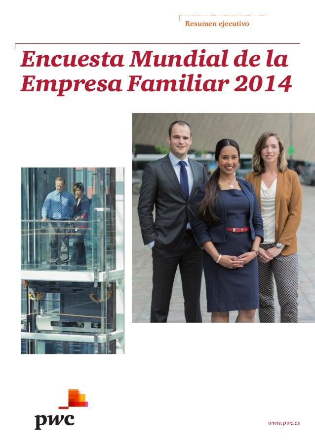 Resumen ejecutivo www.pwc.es Encuesta Mundial de la Empresa Familiar 2014