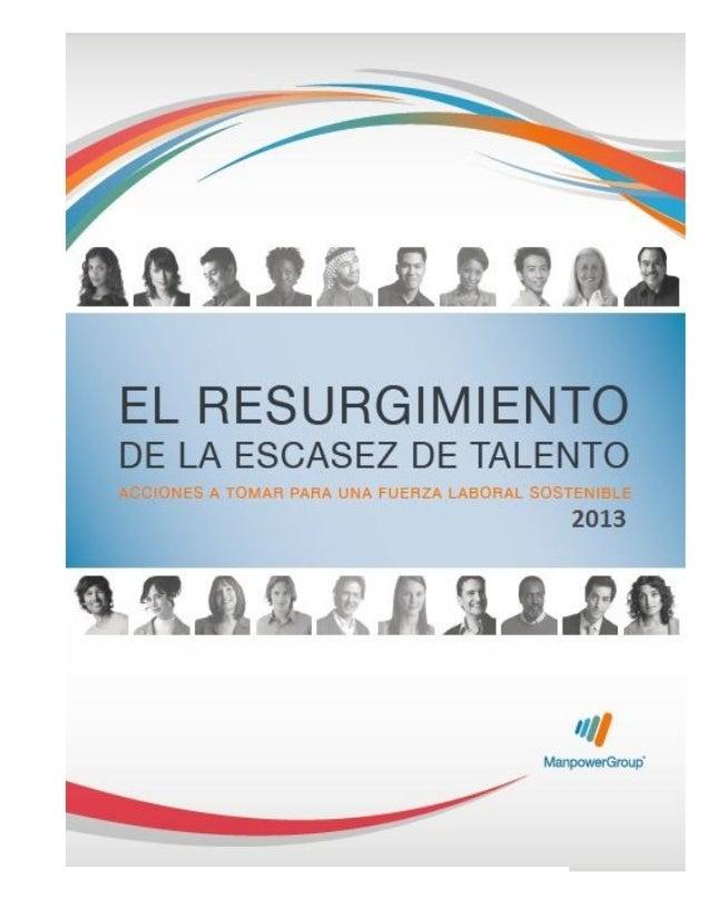 1 2013 EL RESURGIMIENTO DE LA ESCASEZ DE TALENTO