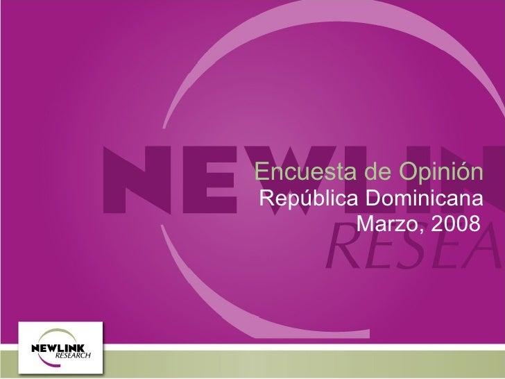 Encuesta de Opini ón República Dominicana Marzo, 2008