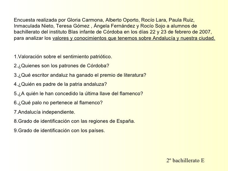 Encuesta realizada por Gloria Carmona, Alberto Oporto, Rocío Lara, Paula Ruiz, Inmaculada Nieto, Teresa Gómez , Ángela Fer...