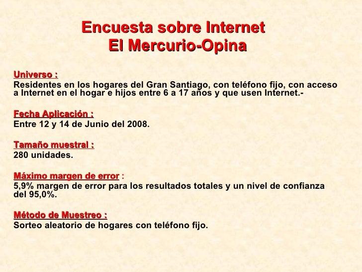 Encuesta sobre Internet   El Mercurio-Opina Universo :   Residentes en los hogares del Gran Santiago, con teléfono fijo, c...