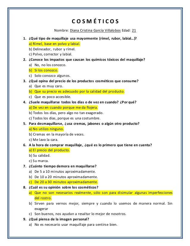 C O S M É T I C O S Nombre: Diana Cristina García Villalobos Edad: 21 1. ¿Qué tipo de maquillaje usa mayormente (rímel, ru...