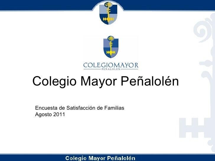 Colegio Mayor Peñalolén Encuesta de Satisfacción de Familias Agosto 2011