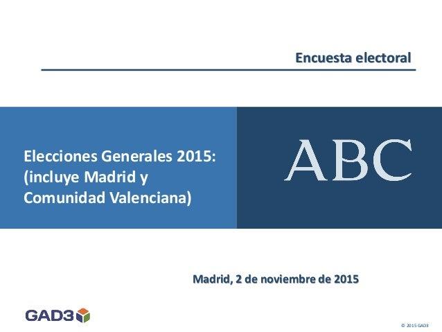 Encuesta electoral Madrid, 2 de noviembre de 2015 © 2015 GAD3 Elecciones Generales 2015: (incluye Madrid y Comunidad Valen...