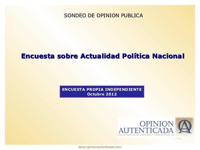 SONDEO DE OPINION PUBLICAEncuesta sobre Actualidad Política Nacional          ENCUESTA PROPIA INDEPENDIENTE               ...