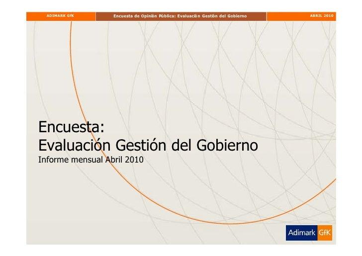 ADIMARK GfK     Encuesta de Opinión Pública: Evaluación Gesti n del Gobierno                                              ...
