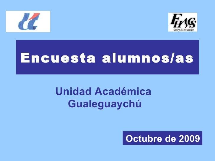 Encuesta alumnos/as Unidad Académica  Gualeguaychú Octubre de 2009