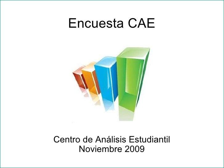 Encuesta CAE Centro de Análisis Estudiantil Noviembre 2009