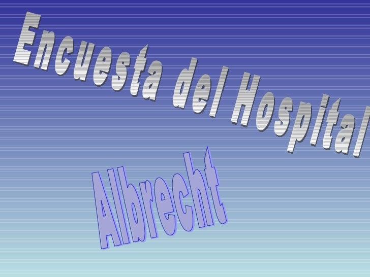 Encuesta del Hospital  Albrecht