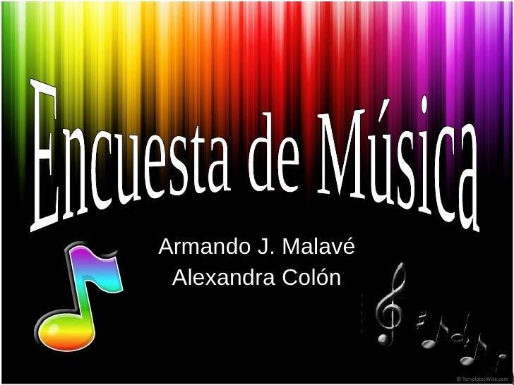 Armando J. Malavé Alexandra Colón Encuesta de Música