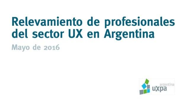 info@uxpa.org.ar // www.uxpa.org @UXPA_Argentina