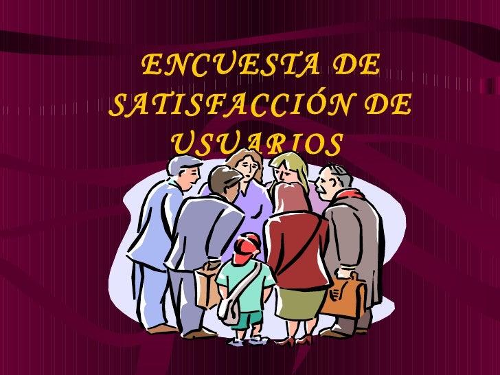 ENCUESTA DE SATISFACCIÓN DE USUARIOS