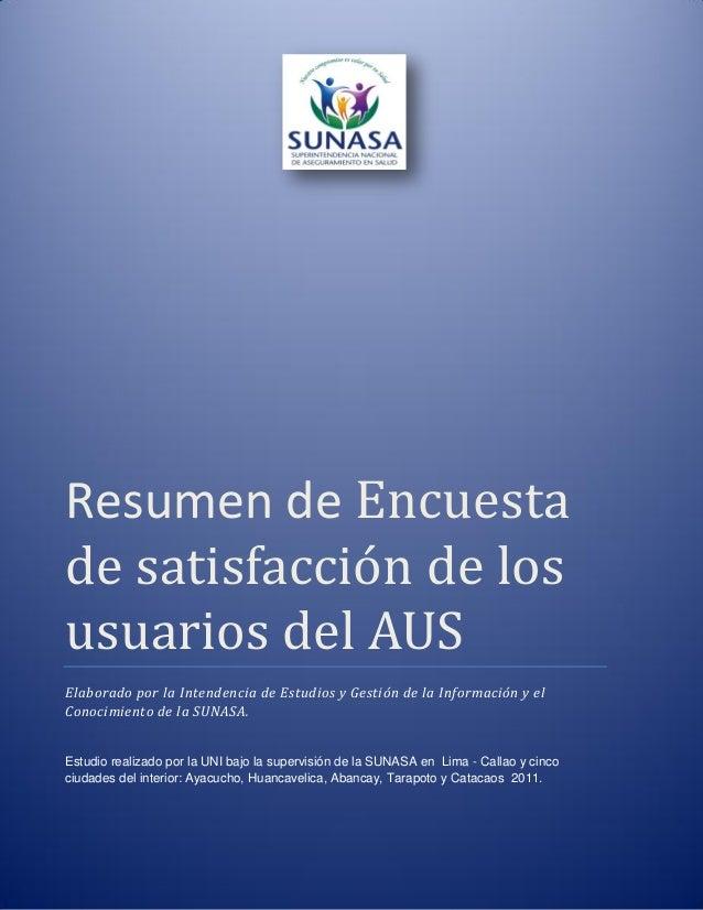 Resumen de Encuesta de satisfacció n de lós usuariós del AUS  Elaborado por la Intendencia de Estudios y Gestión de la Inf...